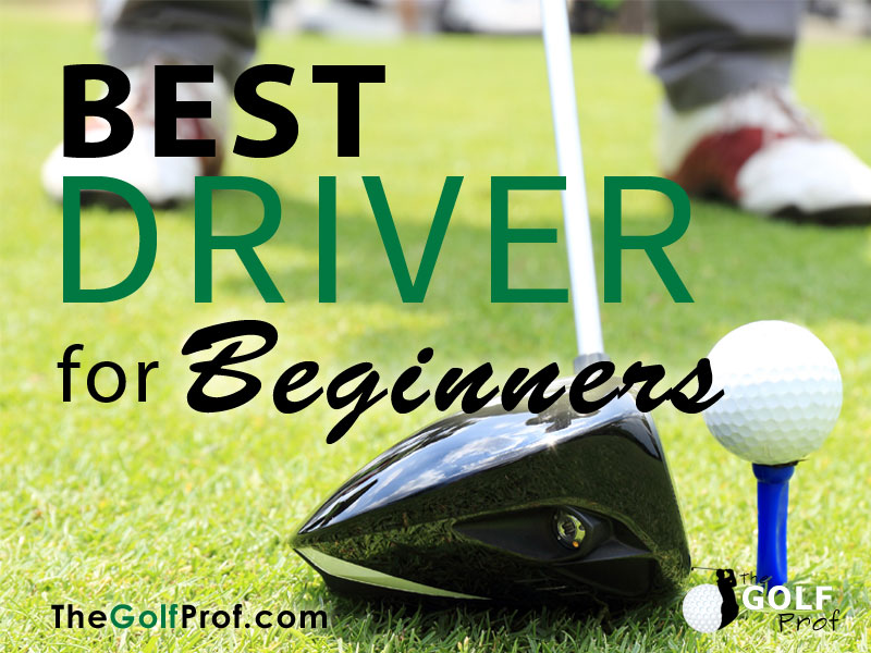 Top 5 Best Driver for Beginners